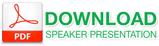 Download Speaker Presentation